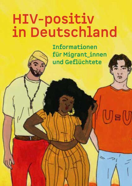 """Titelseite der Broschüre """"HIV-positiv in Deutschland - Informationen für Migrant_innen und Geflüchtete"""""""